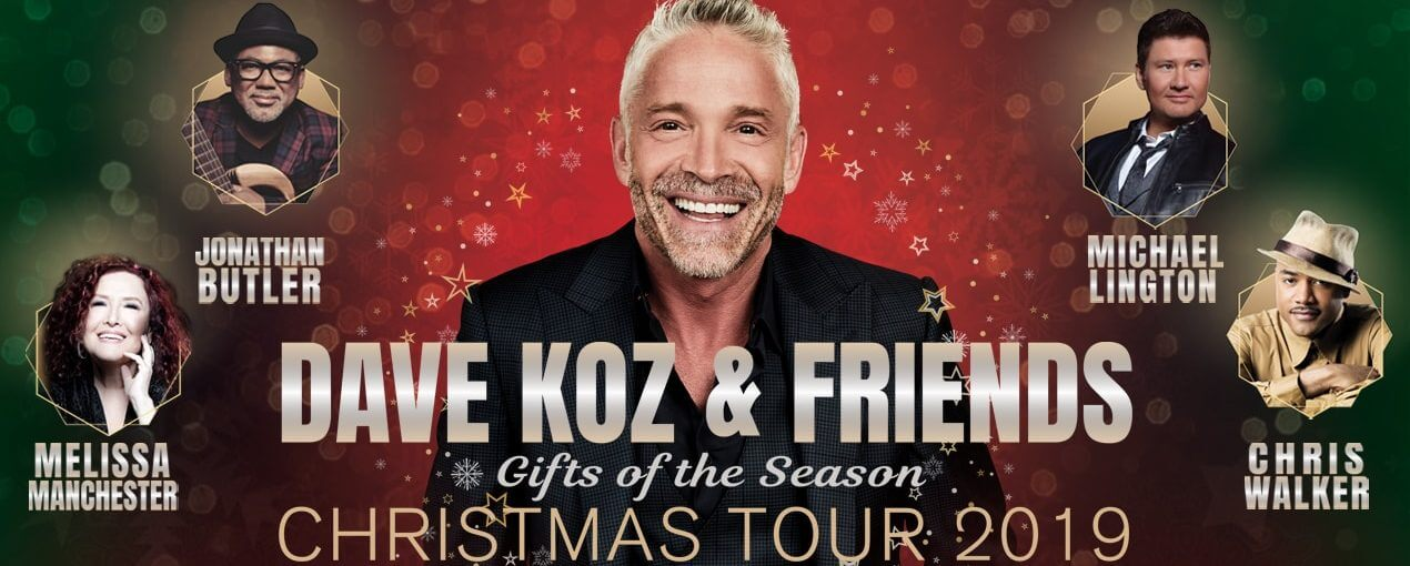 Dave Koz Christmas.Dave Koz And Friends Christmas Tour 2019 Kicks Off November